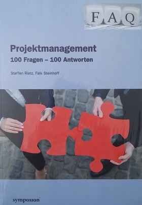 Projektmanagement: 100 Fragen - 100 Antworten