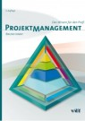 Projektmanagement - Das Wissen für den Profi